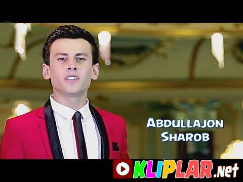 Abdullajon - Sharob (Video klip)