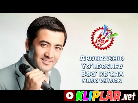 Abdurashid Yo'ldoshev - Bog' ko'cha (Video klip)