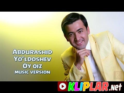 Abdurashid Yo'ldoshev - Oy qiz (Video klip)