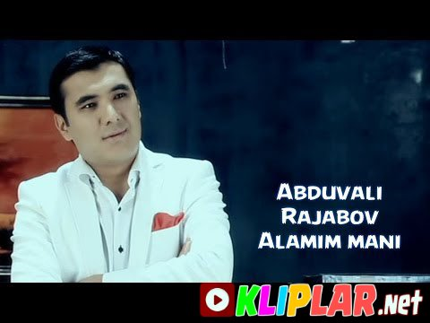 Abduvali Rajabov - Alamim mani (Video klip)