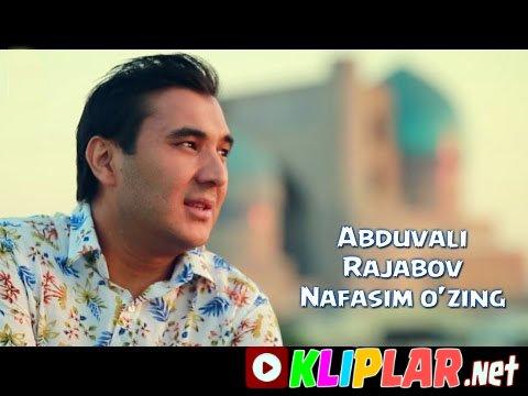 Abduvali Rajabov - Nafasim o'zing (Video klip)