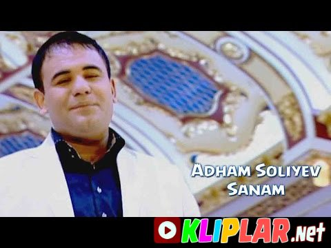 Adham Soliyev - Sanam