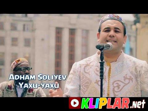 Adham Soliyev - Yaxu-yaxu