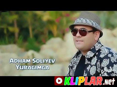 Adham Soliyev - Yuragimga