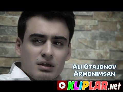 Ali Otajonov - Armonimsan (Video klip)