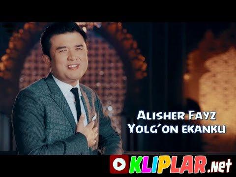 Alisher Fayz - Yolg`on ekanku