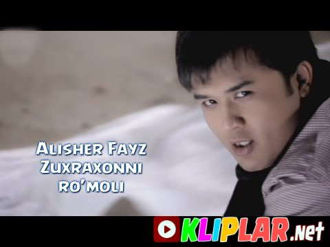 Alisher Fayz - Zuxraxonni ro`moli