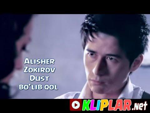 Alisher Zokirov - Do`st bo`lib qol