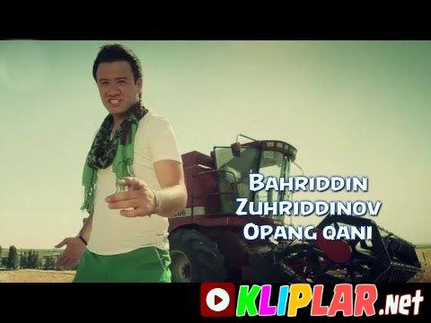 Bahriddin Zuhriddinov - Opang qani