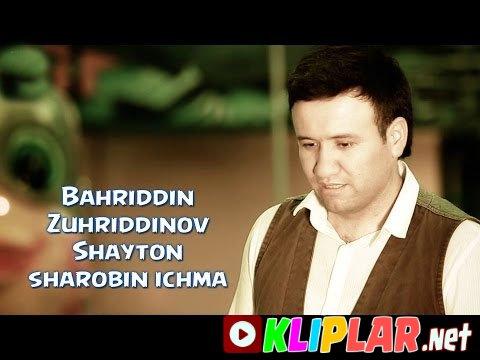Bahriddin Zuhriddinov - Shayton sharobin ichma