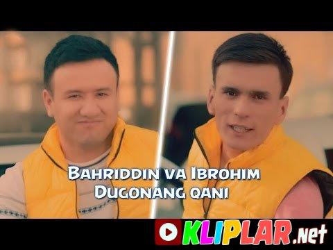 Bahriddin Zuhriddinov va Ibrohim Abdulhamidov - Dugonang qani