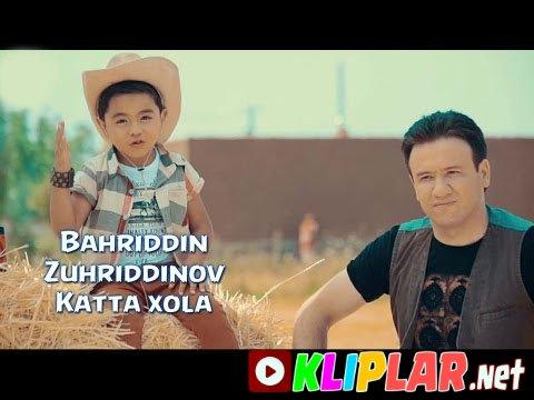 Bahriddin Zuhriddinov - Katta xola