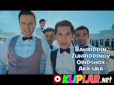 Bahriddin Zuhriddinov va Obidshox - Aka-uka