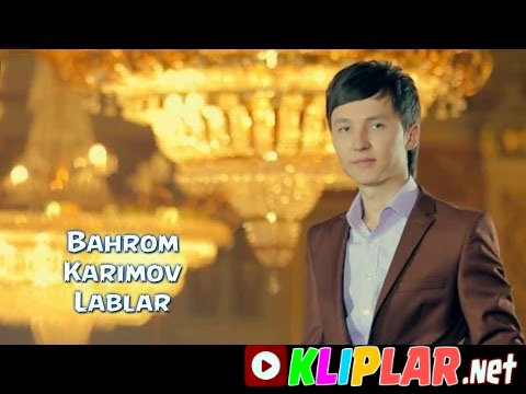 Bahrom Karimov - Lablar