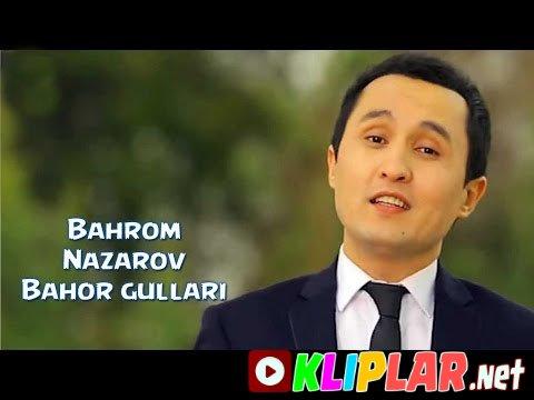 Bahrom Nazarov - Bahor gullari