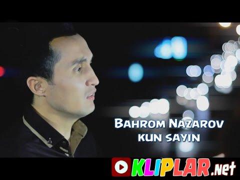 Bahrom Nazarov - Kun sayin