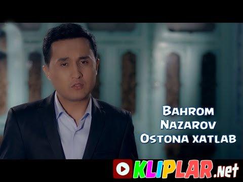 Bahrom Nazarov - Ostona xatlab