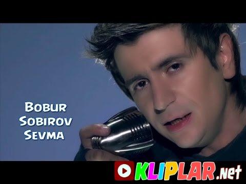 Bobur Sobirov - Sevma
