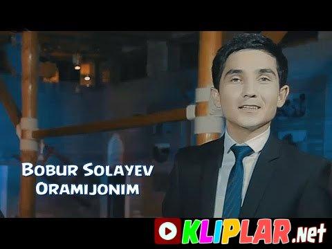 Bobur Solayev - Oramijonim