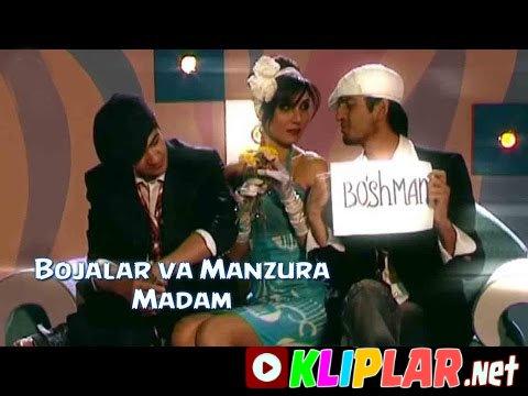 Bojalar va Manzura - Madam
