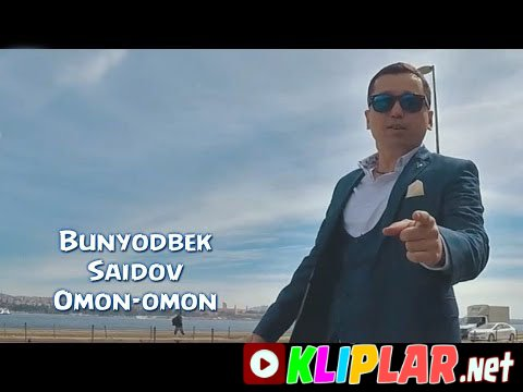 Bunyodbek Saidov - Omon-omon