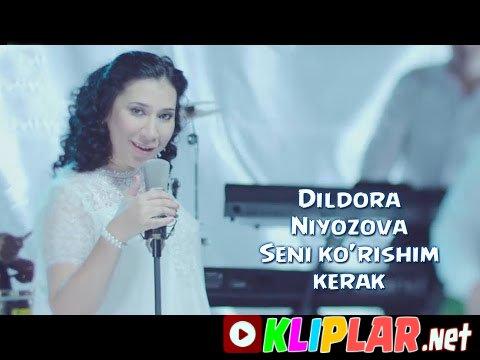 Dildora Niyozova - Seni ko`rishim kerak