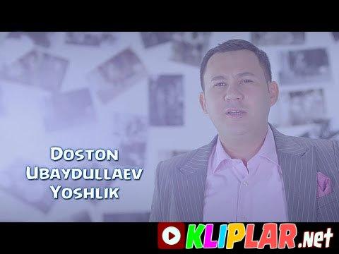 Doston Ubaydullaev - Yoshlik