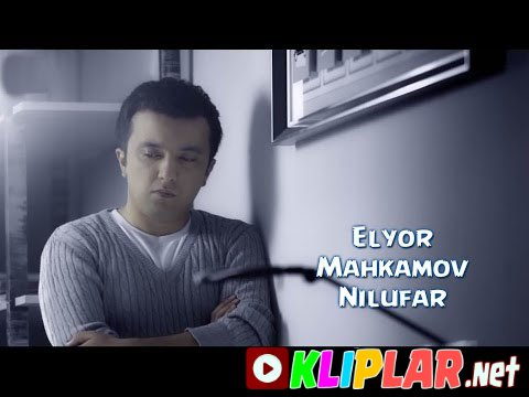 Elyor Mahkamov - Nilufar