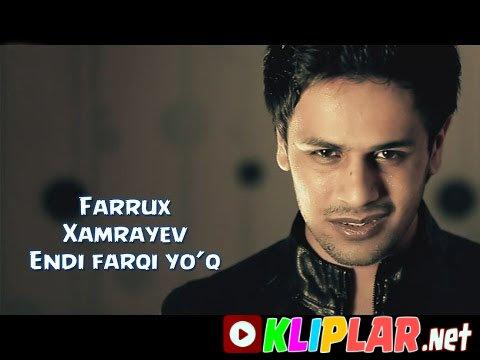 Farrux Xamrayev - Endi farqi Yo`q