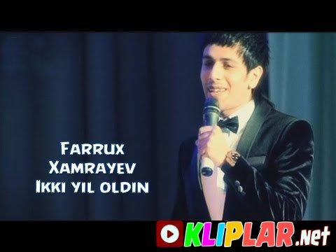 Farrux Xamrayev - Ikki yil oldin (concert version)