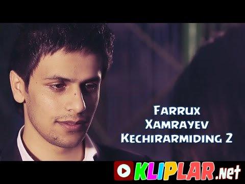 Farrux Xamrayev - Kechirarmiding