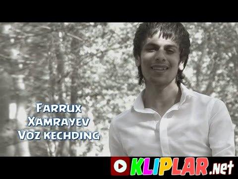 Farrux Xamrayev - Voz kechding