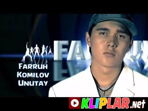 Farruh Komilov - Unutay
