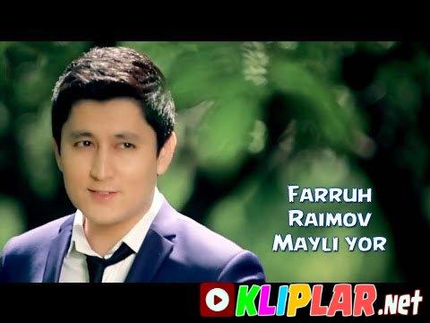 Farrux Raimov - Mayli yor