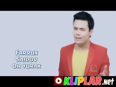 Farrux Saidov - Oh yurak