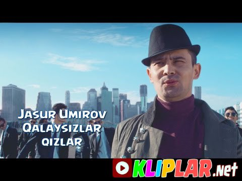 Jasur Umirov - Qalaysizlar qizlar