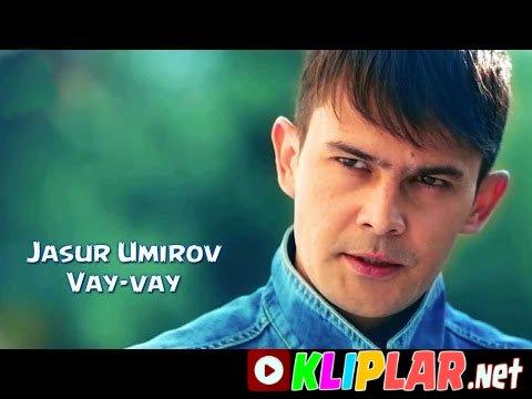 Jasur Umirov - Vay-vay