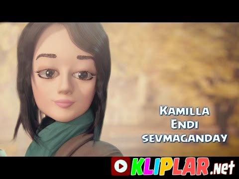 Kamilla - Endi sevmaganday