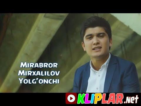 MIRABROR MIRXALILOV YOLG ONCHIM MP3 СКАЧАТЬ БЕСПЛАТНО