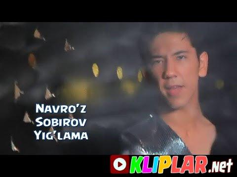 Navro`z Sobirov - Yig`lama