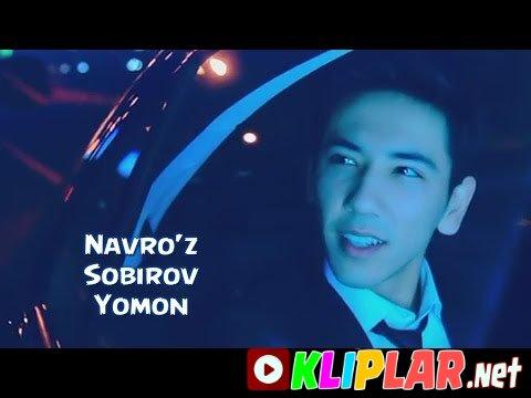 Navro`z Sobirov - Yomon