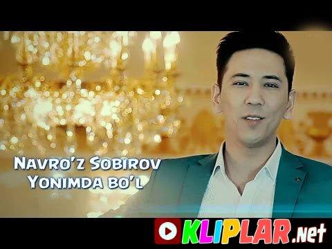 Navro`z Sobirov - Yonimda bo`l