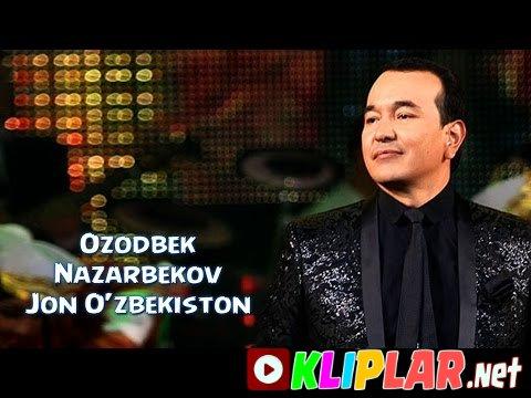 Ozodbek Nazarbekov - Jon O`zbekiston
