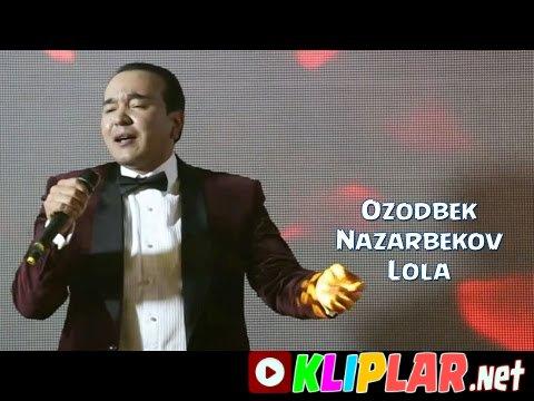 Ozodbek Nazarbekov - Lola