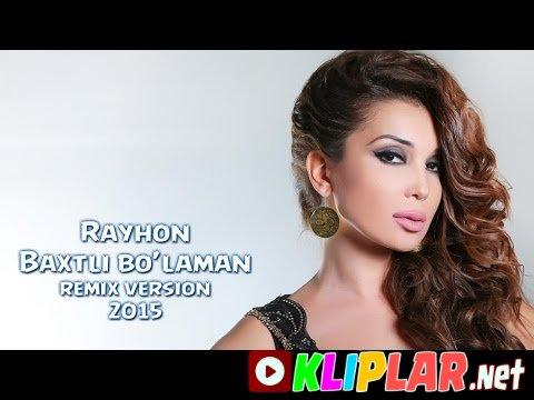 Rayhon - Baxtli bo`laman(remix version)