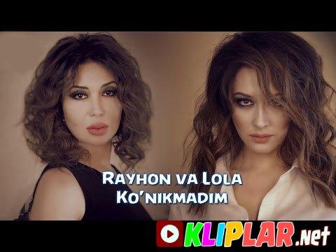 Rayhon va Lola Yuldasheva - Ko`nikmadim