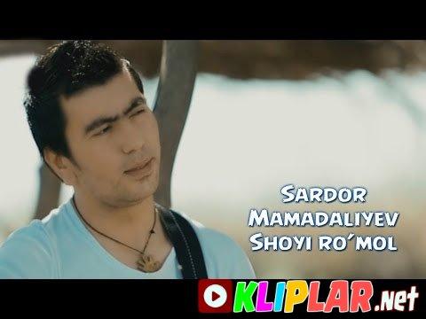 Sardor Mamadaliyev - Shoyi ro`mol