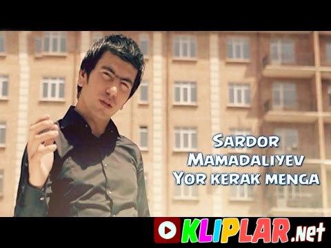 Sardor Mamadaliyev - Yor kerak menga