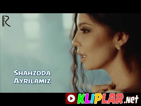 Shahzoda - Ayrilamiz