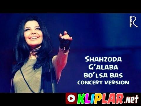 Shahzoda - G`alaba boLsa bas (concert version)